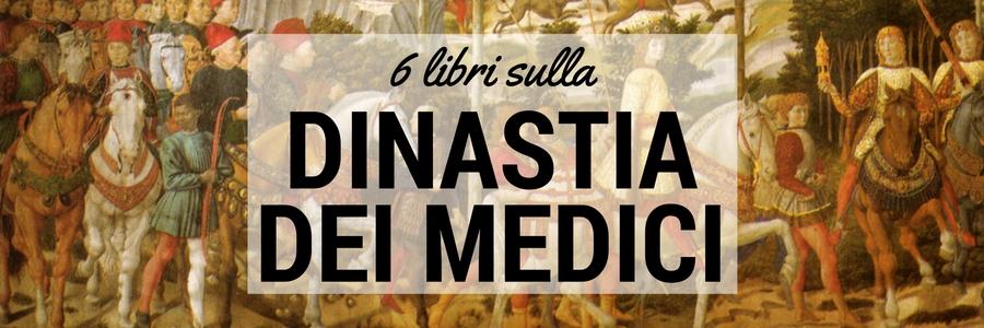 6 libri sulla famiglia dei Medici - Viaggi Verde Acido