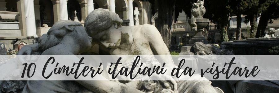 10 cimiteri italiani da visitare prima di morire