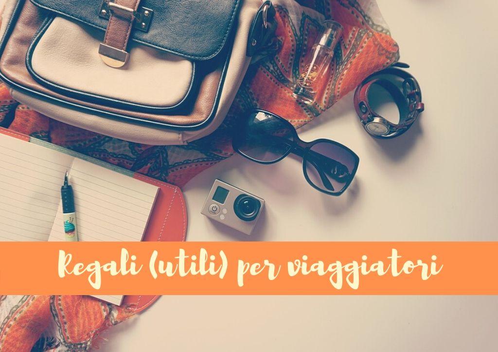 Regali (utili) per viaggiatori e viaggiatrici